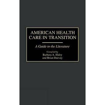 Do cuidado de saúde americana em transição um guia para a literatura por Haley & A. Barbara