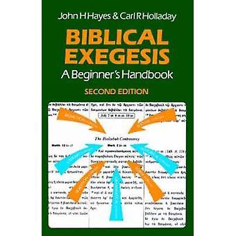 Biblical Exegesis by Hayes & John H.