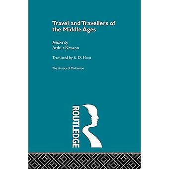 Travel and Travellers of the Middle Ages by Newton & Arthur