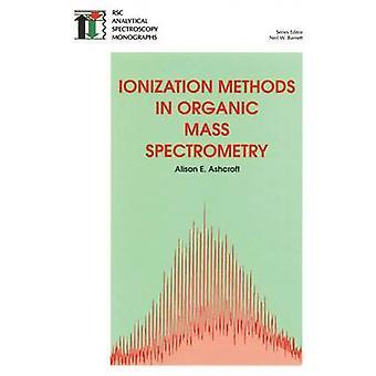 Ionisatie methoden in organische Massaspectrometrie door Barnett & Neil W