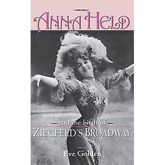 Anna Held  Birth of Ziegfelds by Golden & Eve