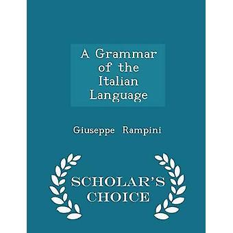 A Grammar of the Italian Language  Scholars Choice Edition by Rampini & Giuseppe