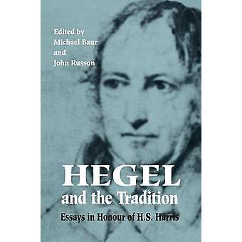 Hegel og Tradition Essays i ære af H.S. Harris af Baur & Michael