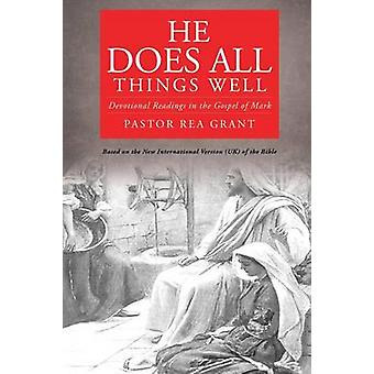 He Does All Things Well by Grant & Pastor Rea