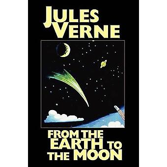 From the Earth to the Moon by Verne & Jules