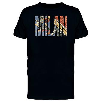 Milan Italy Travel Lovers Quote Tee Men's -Image by Shutterstock