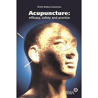 Acupuncture Efficacy Safety and Practice by British Medical Association
