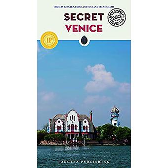 Secret Venice - An Unusual Travel Guide by Thomas Jonglez - 978236195