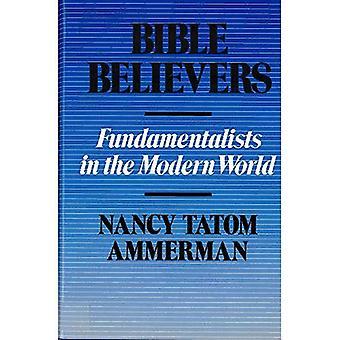 Bible Believers: Fundamentalists in the Modern World