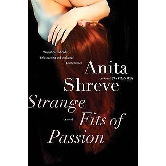 Strange Fits of Passion by Anita Shreve - 9780156031394 Book