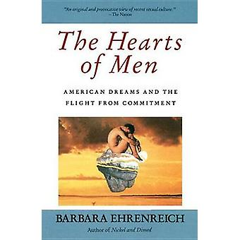 The Hearts of Men - American Dreams and the Flight from Commitment by