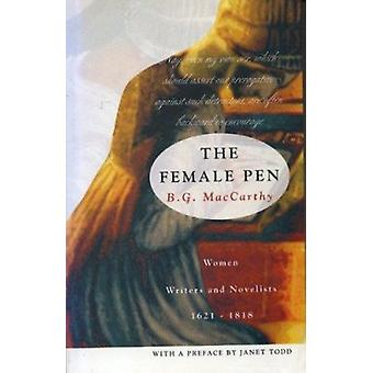 The Female Pen - Women Writers and Novelists - 1621-1818 (New edition)