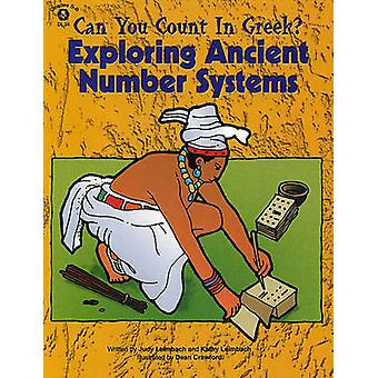 Can You Count in Greek? - Exploring Ancient Number Systems by Judy Lei