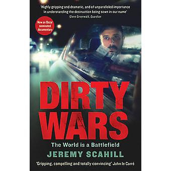 Dirty Wars - The world is a battlefield by Jeremy Scahill - 9781846688