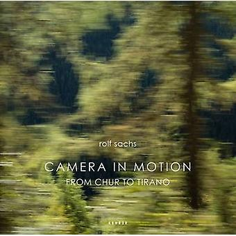 Camera in Motion - From Chur to Tirano - 9783868287400 Book