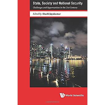 State - Society and National Security - Challenges and Opportunities i