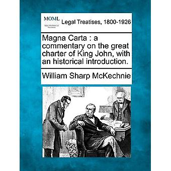 Magna Carta - A Commentary on the Great Charter of King John - with an