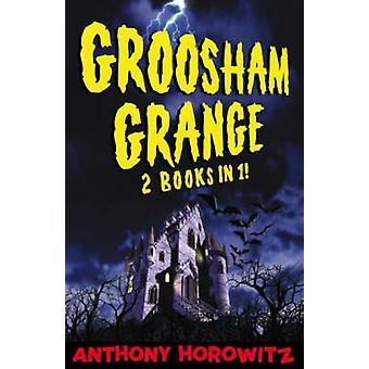 Groosham Grange  Two Books in One by Anthony Horowitz