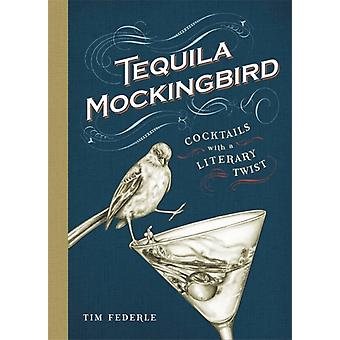 Tequila Mockingbird(Rough Cut) (Hardcover) by Federle Tim