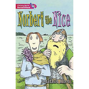 Literacy World Satellites Fiction Stg 2 Norbert the Nice by Jonathan Allen