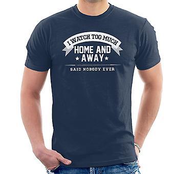 Ik kijk teveel wedstrijd van de dag zei niemand ooit mannen T-Shirt