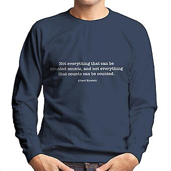 Not Everything That Can Be Counted Counts Albert Einstein Quote Men's Sweatshirt