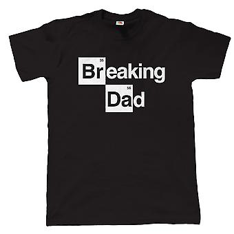 Breaking Dad Mens Funny Movie T Shirt, Fathers Day Birthday