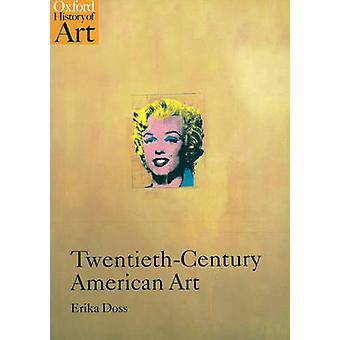 Twentieth-century American Art by Erika Doss - 9780192842398 Book