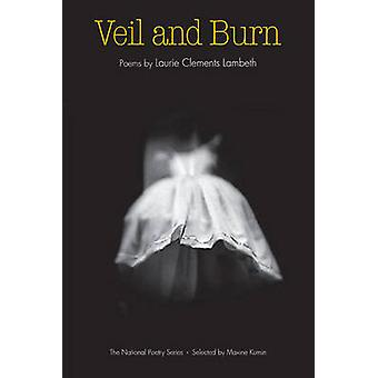 Veil and Burn by Laurie Clements Lambeth - 9780252075032 Book