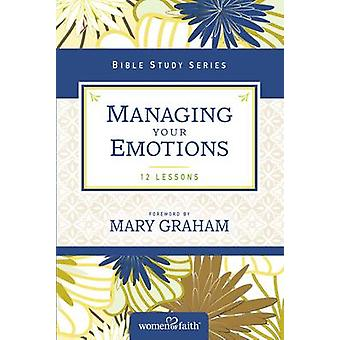 Managing Your Emotions by Women of Faith - 9780310684640 Book