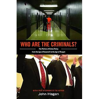 Who are the Criminals? - The Politics of Crime Policy from the Age of