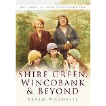 Shire Green - Wincobank and Beyond by Bryan Woodriff - 9780750944144