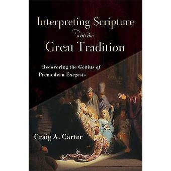 Interpretando a escritura com a grande tradição - recuperando o Geniu