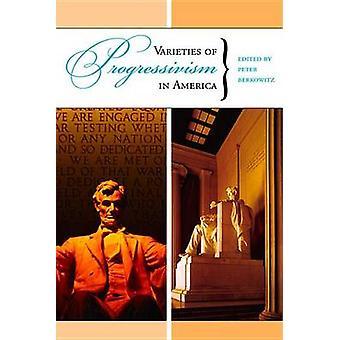 Varieties of Progressivism in America by Peter Berkowitz - 9780817945