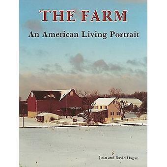The Farm - An American Living Portrait by Joan Hagan - David Hagan - 9