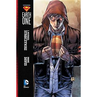 Superman - Earth One by Shane Davis - J. Michael Straczynski - 9781401