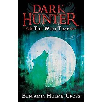 Piège à loups (Dark Hunter 2) par Benjamin Hulme-croix - livre 9781408180570