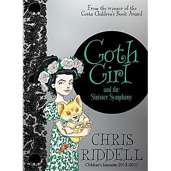 Goth Girl and the Sinister Symphony by Chris Riddell - 9781447277941