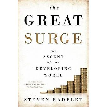 The Great Surge - The Ascent of the Developing World by Steven C Radel