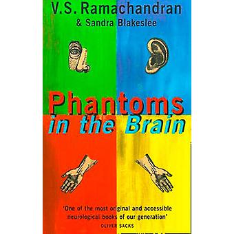 Phantoms in the Brain - Human Nature and the Architecture of the Mind