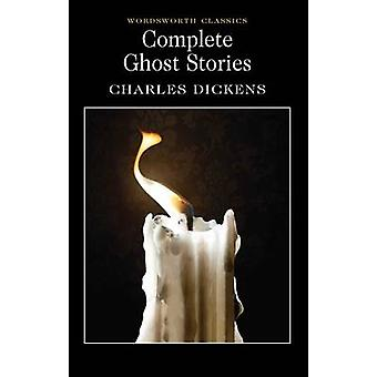 Complete Ghost Stories (New edition) by Charles Dickens - Keith Carab