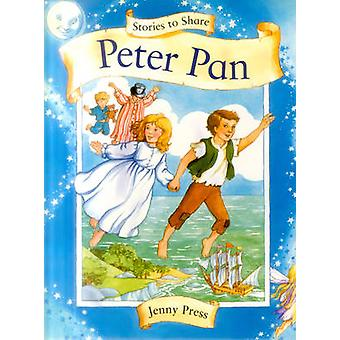 Stories to Share - Peter Pan by Jenny Press - 9781861478153 Book
