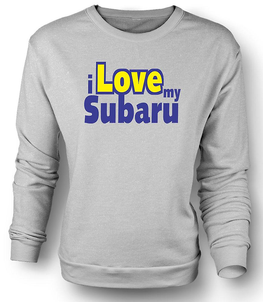 Mens Sweatshirt I Love My Subaru - Car Enthusiast