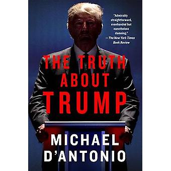 The Truth About Trump by Michael D'Antonio - 9781250105288 Book