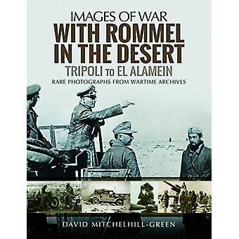 With Rommel in the Desert - Tripoli to el Alamein by David Mitchelhill