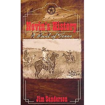 Nevin's History - A Novel of Texas by Jim Sanderson - 9780896725188 Bo