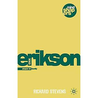 Erik H. Erikson  Explorer of Identity and the Life Cycle by Stevens & Richard
