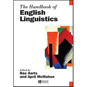 The Handbook of English Linguistics by Bas Aarts - April McMahon - 97