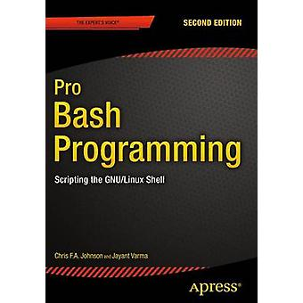 Pro Bash Programming - Scripting the GNU/Linux Shell - 2015 (2nd Revise