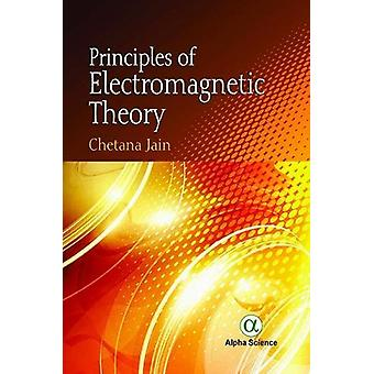 Principles of Electromagnetic Theory by Chetana Jain - 9781783323517